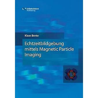 Echtzeitbildgebung mittels Magnetic Particle Imaging by Bente & Klaas
