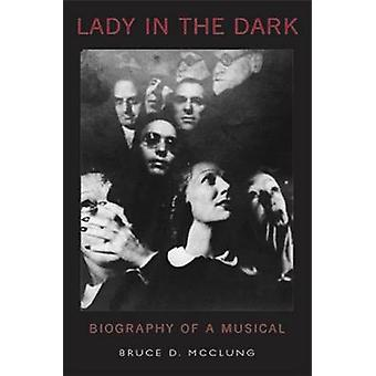 Lady in the Dark Biography of a Musical von McClung & Bruce D
