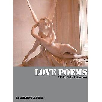 Love Poems A Coffee Table Picture Book by Summers & August
