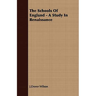 The Schools of England  A Study in Renaissance by Wilson & J. Dover