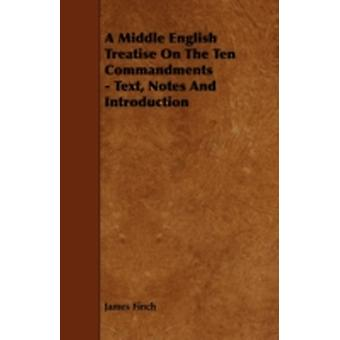 A Middle English Treatise on the Ten Commandments  Text Notes and Introduction by Finch & James