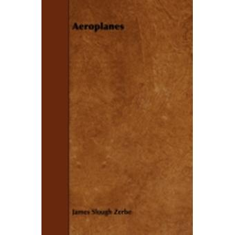 Aeroplanes by Zerbe & James Slough