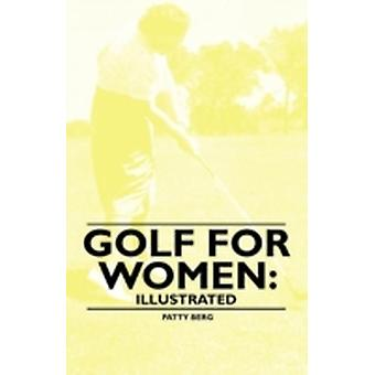 Golf for Women Illustrated by Berg & Patty