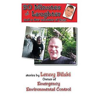 30 Minutes of Laughter and a Few Minutes of Fear by Bilski & Leonard