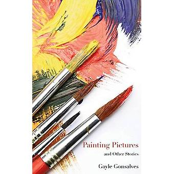 Painting Pictures and Other Stories by Gonsalves & Gayle