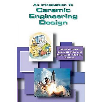 An Introduction to Ceramic Engineering Design by McCarty & L. B.