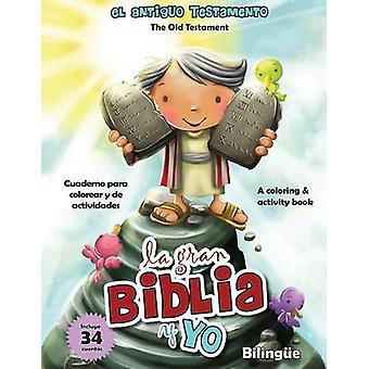 Antiguo Testamento  Cuaderno para colorear y de actividades Bilinge Old Testament Coloring and Activity Book Bilingual by de Bezenac & Agnes
