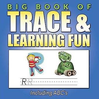 Big Book Of Trace  Learning Fun Including ABCs by Packer & Bowe