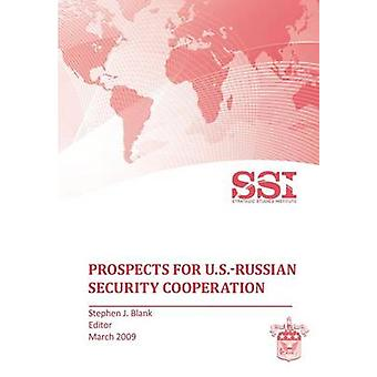 Prospects for U.S.Russian Security Cooperation by Blank & Stephen J.