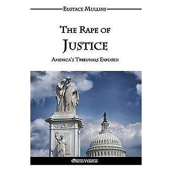 The Rape of Justice by Mullins & Eustace Clarence