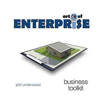 Art of Enterprise Business Toolkit by Underwood & Phil