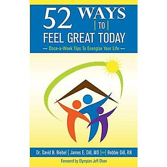 52 Ways To Feel Great Today OnceaWeek Tips to Energize Your life by Biebel & David B
