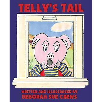 Tellys Tail by Crews & Deborah Sue