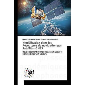 Modlisation dans les Rcepteurs de navigation par Satellites GNSS by Chikouche Djamel
