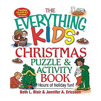 The Everything Kids Christmas Puzzle and Activity Book Mazes Activities and Puzzles for Hours of Holiday Fun by Blair & Beth L.