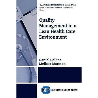 Quality Management in a Lean Health Care Environment by Mannon & Melissa