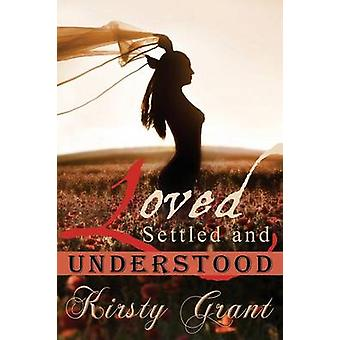 Loved Settled and Understood by Grant & Kirsty