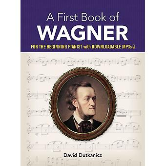 A First Book of Wagner by Dutkanicz & David