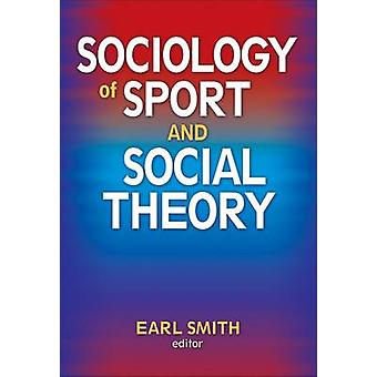 Sociology of Sport and Social Theory by Earl Smith - 9780736075725 Bo