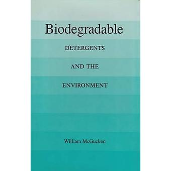 Biodegradable - Detergents and the Environment by Mcgucken - 978089096