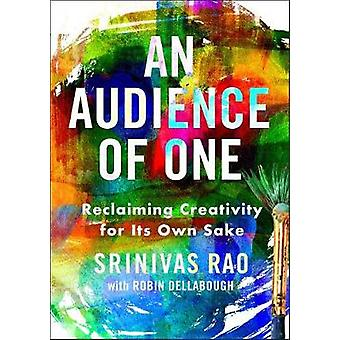 Audience Of One by Srinivas Rao - 9781101981733 Book