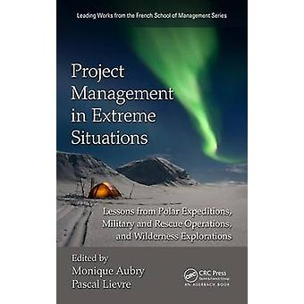 Project Management in Extreme Situations - Lessons from Polar Expediti