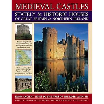 Medieval Castles - Stately and Historic Houses of Great Britain and N