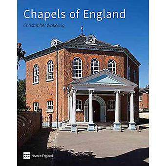 Chapels of England - Buildings of Protestant Nonconformity by Christop