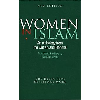 Women in Islam - An Anthology from the Quran and Hadiths (2nd Revised