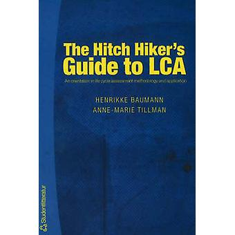 The Hitch Hiker's Guide to LCA - An Orientation in Life Cycle Assessme