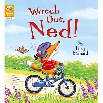 Reading Gems Watch Out Ned Level 2 by QED Publishing