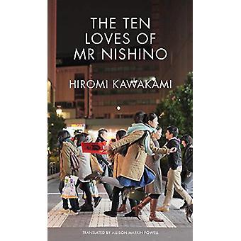 The Ten Loves of Mr Nishino by Hiromi Kawakami - 9781846276972 Book