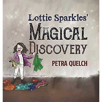 Lottie Sparkles Magical Discovery by Petra Quelch - 9781788784078 Book