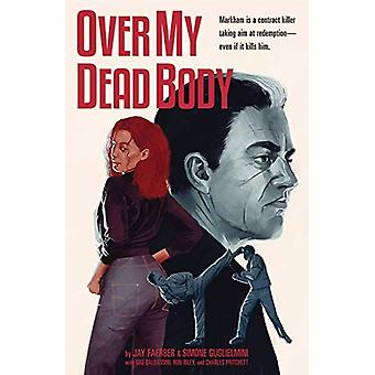 Over My Dead Body by Jay Faerber - 9781534314948 Book
