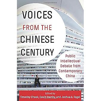 Voices from the Chinese Century - Public Intellectual Debate from Cont