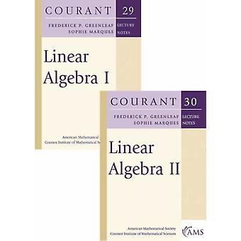 Linear Algebra Volumes I and II by Greenleaf & Federick P.Marques & Sophie