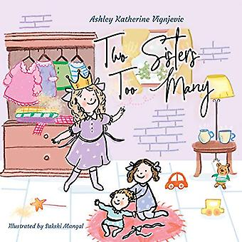 Two Sisters Too Many by Ashley Katherine Pritchard-Vignjevic - 978022
