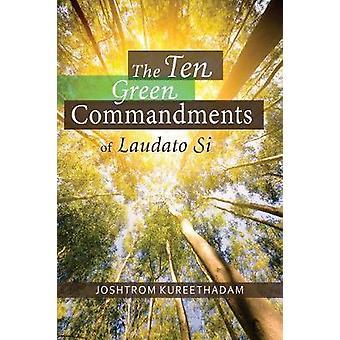 The Ten Green Commandments of Laudato Si' by Joshtrom Kureethadam - 9