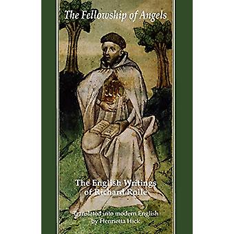 Fellowship of Angels - The English Writings of Richard Rolle by Henrie