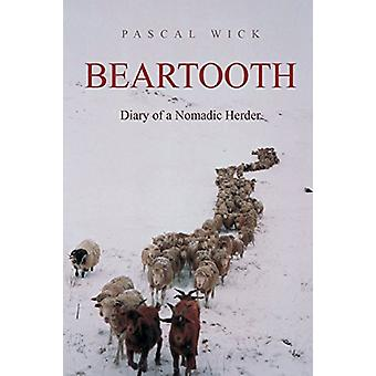 Beartooth - Diary of a Nomadic Herder by Pascal Wick - 9780953182732
