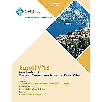 Euroltv 13 Proceedings of the 11th European Conference on Interactive