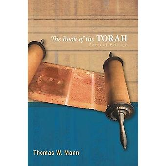 The Book of the Torah - Second Edition by Thomas W Mann - 97814982148
