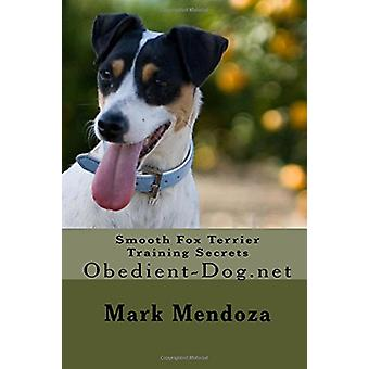 Smooth Fox Terrier Training Secrets - Obedient-Dog.net by Mark Mendoza