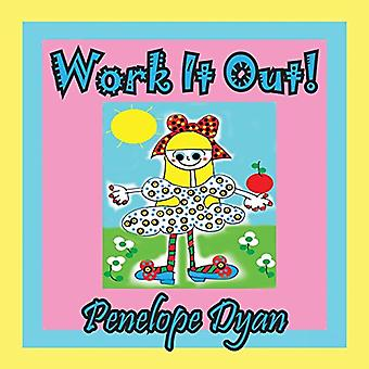 Work It Out! by Penelope Dyan - 9781614770565 Book
