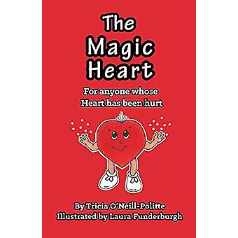 The Magic Heart by Tricia O'Neill-Politte - 9781621376019 Book