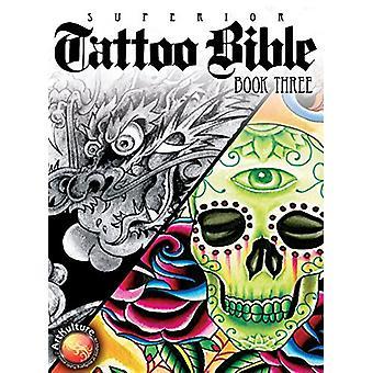 Tattoo Bible Book Three by Superior Tattoo - 9781941064511 Book
