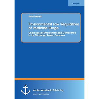 Environmental Law Regulations of Pesticide Usage - Challenges of Enfor