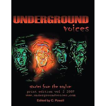 Underground Voices: Stories from the Asylum