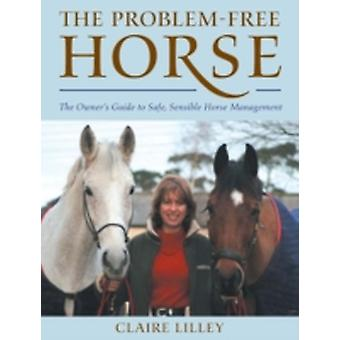 The Problemfree Horse by Claire Lilley
