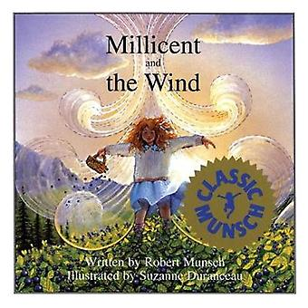 Millicent and the Wind by Illustrated by Suzanne Duranceau Robert Munsch